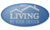 Living By Your Design, Inc